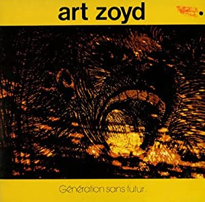 Art Zoyd Generation Sans Futur