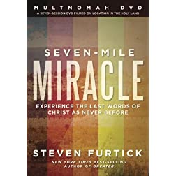 Seven-Mile Miracle DVD: Experience the Last Words of Christ As Never Before