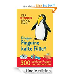 Kriegen Pinguine kalte Fe?: 300 schlaue Fragen und Antworten