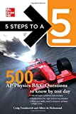 img - for 5 Steps to a 5 500 AP Physics Questions to Know by Test Day (5 Steps to a 5 on the Advanced Placement Examinations Series) book / textbook / text book