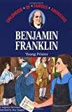 Benjamin Franklin: Young Printer (Childhood of Famous Americans) (0020419201) by Stevenson, Augusta
