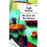 """Die Reise des Ibn Fattumavon """"Nagib Machfus"""""""