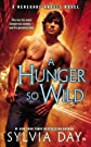 A Hunger So Wild: A Renegade Angels Novel [Mass Market Paperback] [2012] Sylvia Day