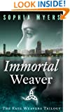 Immortal Weaver (The Fate Weavers Trilogy Book 1)