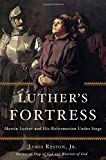 img - for Luther's Fortress: Martin Luther and His Reformation Under Siege book / textbook / text book