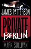 Private Berlin (Private Novels) James Patterson