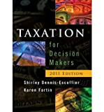 img - for [(Taxation for Decision Makers )] [Author: Shirley Dennis-Escoffier] [Jul-2010] book / textbook / text book