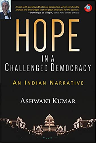 Hope in a Challenged Democracy by Ashwani Kumar PDF Download, Read eBook Online