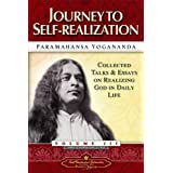 Journey to Self-Realization - Collected Talks and Essays. Volume 3 ~ Paramahansa Yogananda