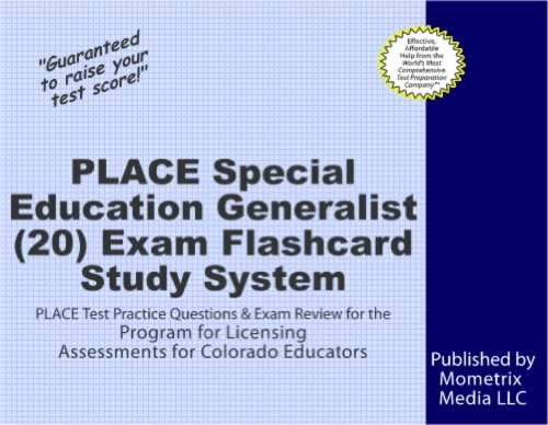 PLACE Special Education Generalist (20) Exam Flashcard Study System: PLACE Test Practice Questions & Exam Review for the Program for Licensing Assessments for Colorado Educators
