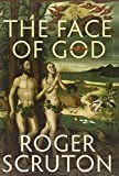 Roger Scruton The Face of God