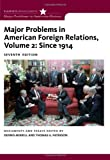 Major Problems in American Foreign Relations, Volume II: Since 1914 (Major Problems in American History)