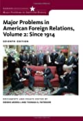Amazon.com: Major Problems in American Foreign Relations, Volume II: Since 1914 (Major Problems in American History) (9780547218236): Dennis Merrill, Thomas Paterson: Books