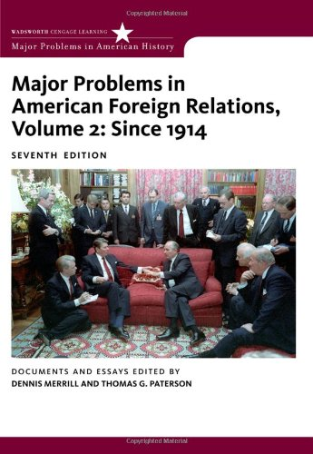 Major Problems in American Foreign Relations, Volume II:...