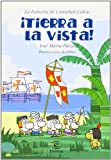 img - for Tierra a la Vista: La Historia de Costobal Colon (Spanish Edition) book / textbook / text book