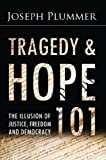 Tragedy and Hope 101: The Illusion of Justice, Freedom, and Democracy (English Edition)
