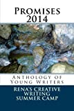img - for Promises 2014: Anthology of Young Writers by Rena's Promise Creative Writing Summer Camp (2014-08-21) book / textbook / text book