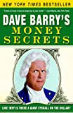 Dave Barry's Money Secrets: Like: Why Is There a Giant Eyeball on the Dollar? (0307351009) by Barry, Dave