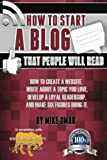 img - for How to Start a Blog that People Will Read: How to create a website, write about a topic you love, develop a loyal readership, and make six figures doing it. (THE MAKE MONEY FROM HOME LIONS CLUB) book / textbook / text book