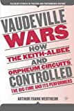 img - for Vaudeville Wars: How Keith-Albee and Orpheum Circuits Controlled the Big-Time and Its Performers (Palgrave Studies in Theatre and Performance History) by Wertheim, Arthur Frank (2009) Paperback book / textbook / text book