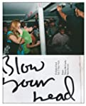 Blow Your Head: A Diplo Zine: Vol 2:...