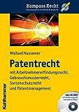 Patentrecht  - mit Arbeitnehmererfindungsrecht, Gebrauchsmusterrecht, Sortenschutzrecht und Patentmanagement (Kompass Recht)