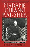 Madame Chiang Kai-shek: Chinas Eternal First Lady