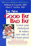 img - for Good Fat, Bad Fat - How To Lower Your Cholesterol And Reduce The Odds Of A Heart Attack book / textbook / text book