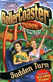 img - for Roller Coaster Tycoon: Sudden Turn by Breaux, Shane (2002) Mass Market Paperback book / textbook / text book