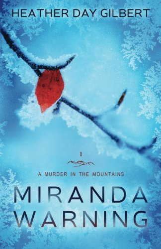 Miranda Warning (A Murder in the Mountains Novel) (Volume 1)