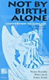 img - for Not by Birth Alone: Conversion to Judaism (Jewish Studies) book / textbook / text book