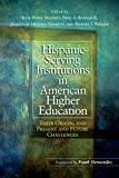 Image of Hispanic Serving Institutions in American Higher Education: Their Origin, and Present and Future Challenges
