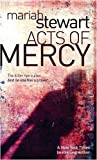 Mariah Stewart Acts Of Mercy: Number 3 in series (Mercy Street Foundation)