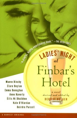 Ladies' Night at Finbar's Hotel 1st (first) Edition by Bolger, Dermot, Binchy, Maeve, Boylan, Clare, Donoghue, Emma published by Harvest Books (2000) (Ladies Night At Finbar Hotel compare prices)