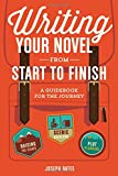 img - for Writing Your Novel from Start to Finish: A Guidebook for the Journey book / textbook / text book
