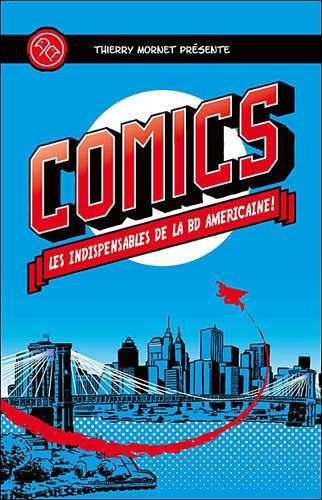 http://www.amazon.fr/COMICS-indispensables-am%C3%A9ricaine-Thierry-Mornet/dp/2364800501/ref=sr_1_57?s=books&ie=UTF8&qid=1427793756&sr=1-57&keywords=bd