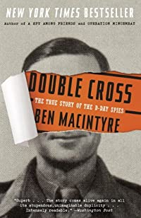 Double Cross: The True Story Of The D-day Spies by Ben Macintyre ebook deal