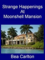 Strange Happenings at Moonshell Mansion
