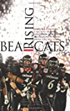 img - for Bearcats Rising: Rags to Division I Riches: How A Gridiron Minority Bludgeons Its Way Into The Big Time book / textbook / text book