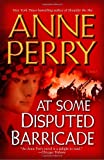 At Some Disputed Barricade: A Novel (World War I) (0345456599) by Perry, Anne