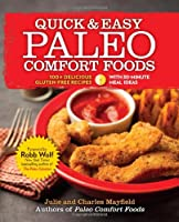 Quick & Easy Paleo Comfort Foods: 100+ Delicious Gluten-Free Recipes by Harlequin