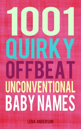 1001 Quirky, Offbeat, Unconventional Baby Names front-122550