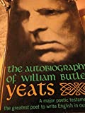 The AUTOBIOGRAPHY OF WILLIAM BUTLER YEATS (REISSUE)
