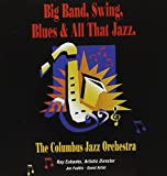 Big Band, Swing, Blues And All That Jazz [European Import] Columbus Jazz Orchestra
