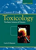 Casarett & Doull's Toxicology: The Basic Science of Poisons, Seventh Edition (Casarett & Doull Toxicology)