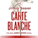 By Jeffery Deaver - Carte Blanche: A James Bond Novel: The New James Bond Novel (Unabridged) Jeffery Deaver