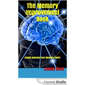 The Memory Improvement Book: Simply Improve Your Memory TODAY! (English Edition)