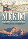 img - for Sikkim: Requiem for a Himalayan Kingdom book / textbook / text book