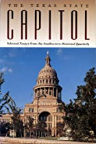 The Texas State Capitol: Selected Essays from the Southwestern Historical Quarterly - Paperback