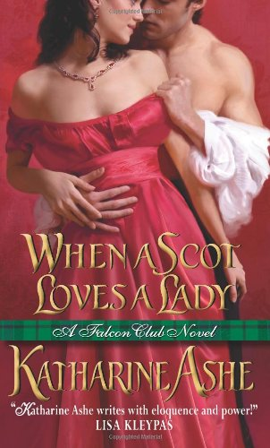 When a Scot Loves a Lady: A Falcon Club Novel by Katharine Ashe